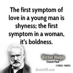 victor-hugo-quote-the-first-symptom-of-love-in-a-young-man-is-shyness